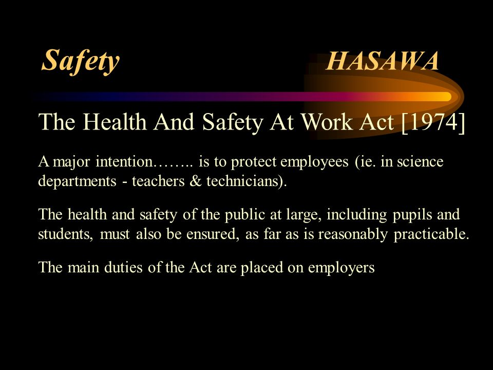 Safety HASAWA The Health And Safety At Work Act [1974]